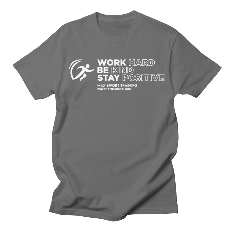 Work Hard/Be Kind - White (update) Women's Regular Unisex T-Shirt by Max Effort Training