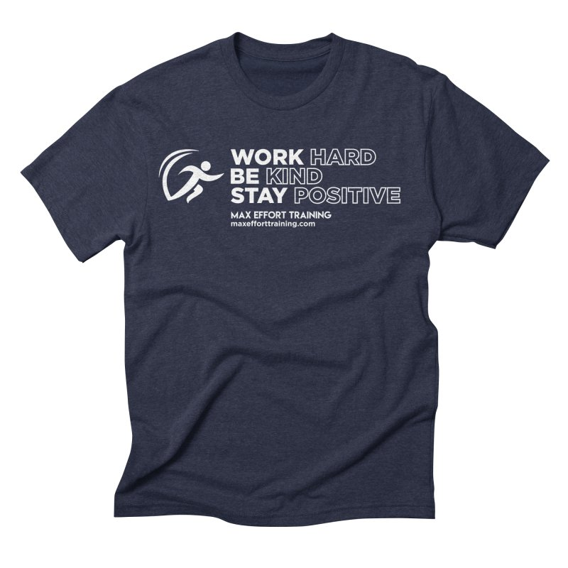 Work Hard/Be Kind - White (update) Men's Triblend T-Shirt by Max Effort Training