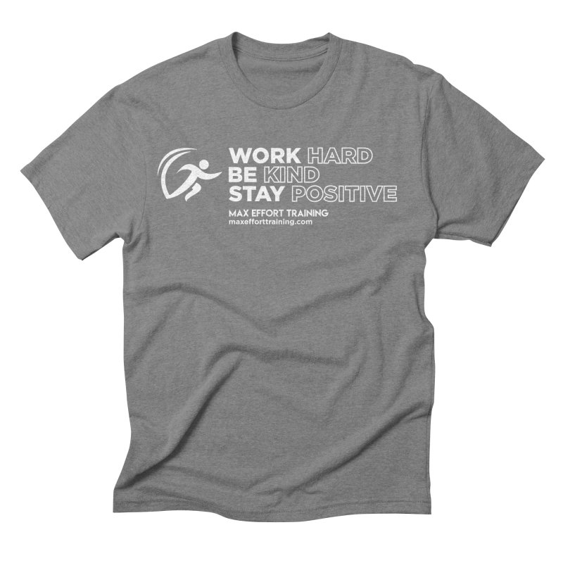 Work Hard/Be Kind - White (update) Men's Triblend T-Shirt by Max Effort Training