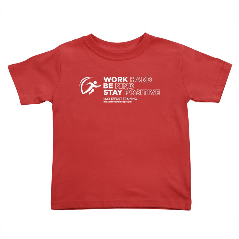 Work Hard/Be Kind - White (update) Kids Toddler T-Shirt by Max Effort Training