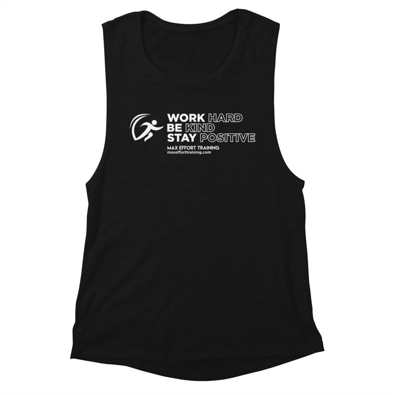 Work Hard/Be Kind - White (update) Women's Muscle Tank by Max Effort Training