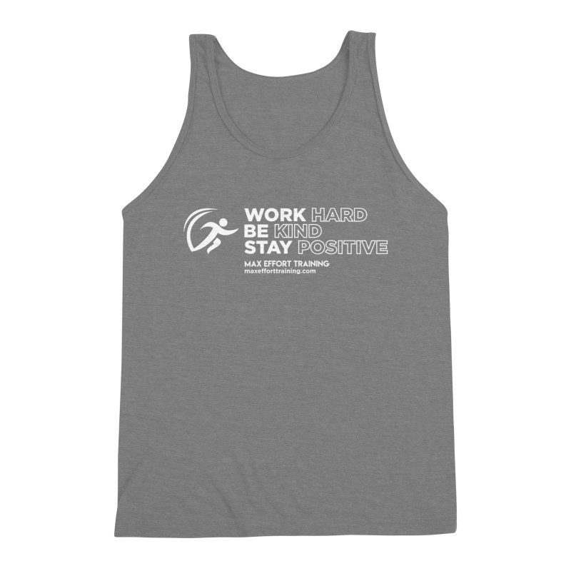 Work Hard/Be Kind - White (update) Men's Triblend Tank by Max Effort Training