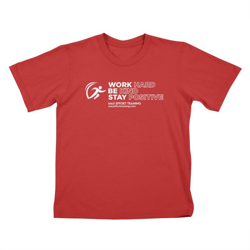 Work Hard/Be Kind - White (update) Kids T-Shirt by Max Effort Training