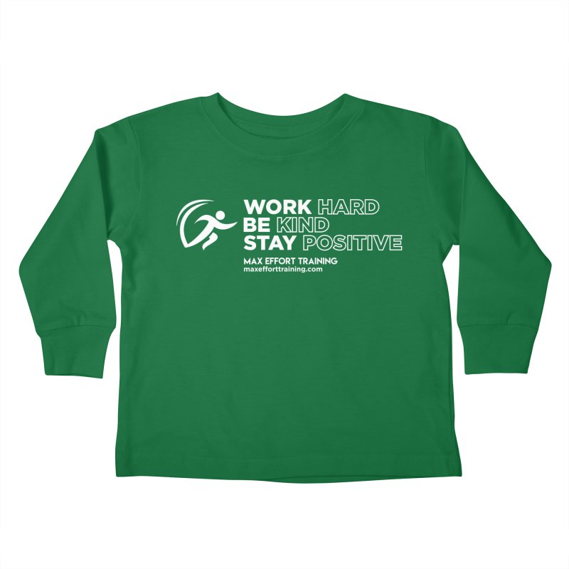 Work Hard/Be Kind - White (update) Kids Toddler Longsleeve T-Shirt by Max Effort Training