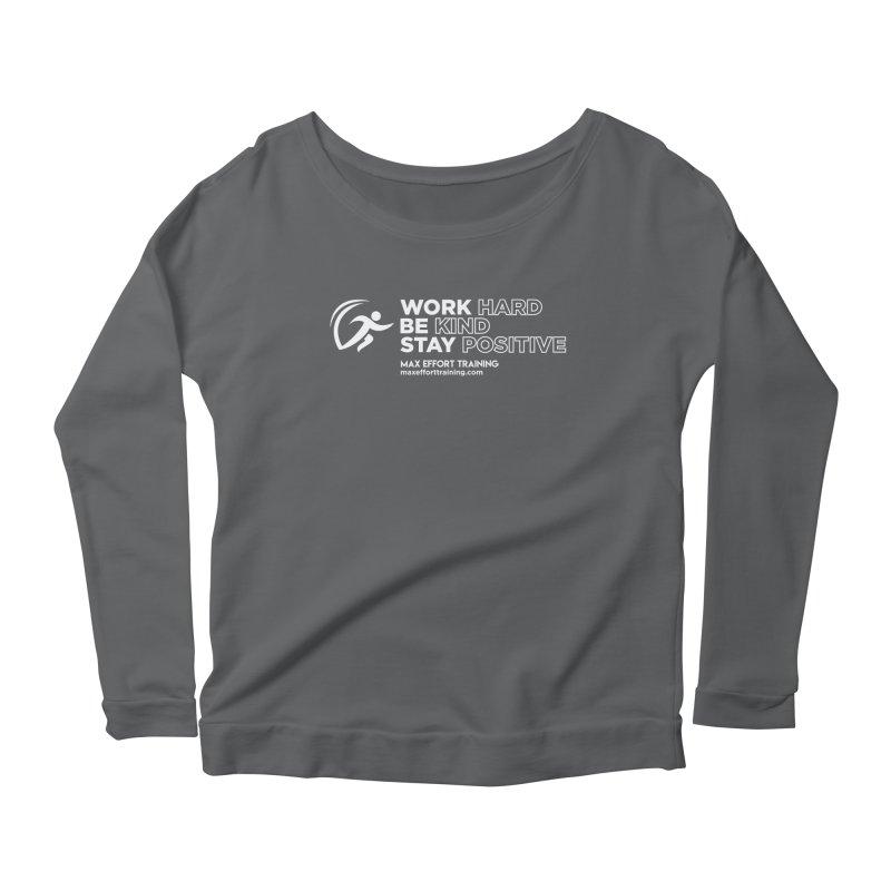 Work Hard/Be Kind - White (update) Women's Longsleeve T-Shirt by Max Effort Training