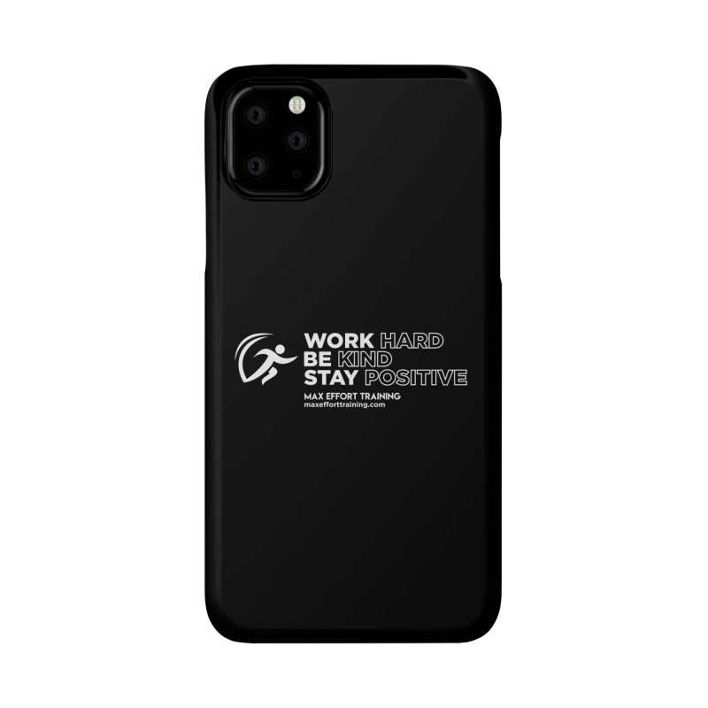 Work Hard/Be Kind - White (update) Accessories Phone Case by Max Effort Training