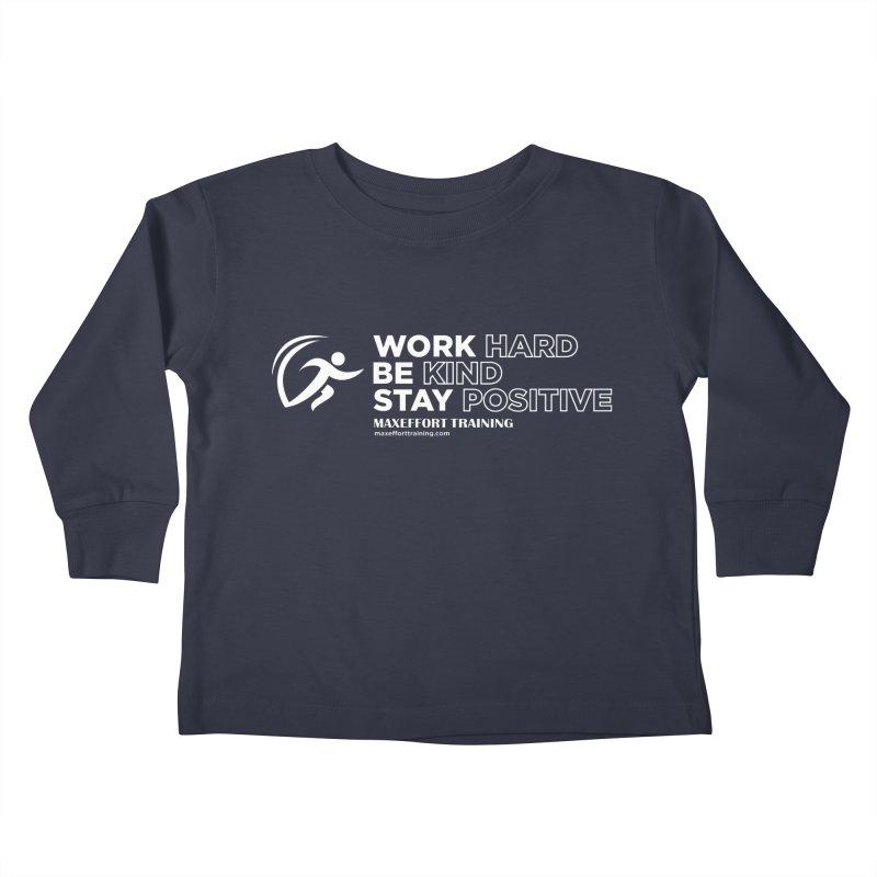 Work Hard/Be Kind - White (update) Kids Toddler Longsleeve T-Shirt by Max Effort Training