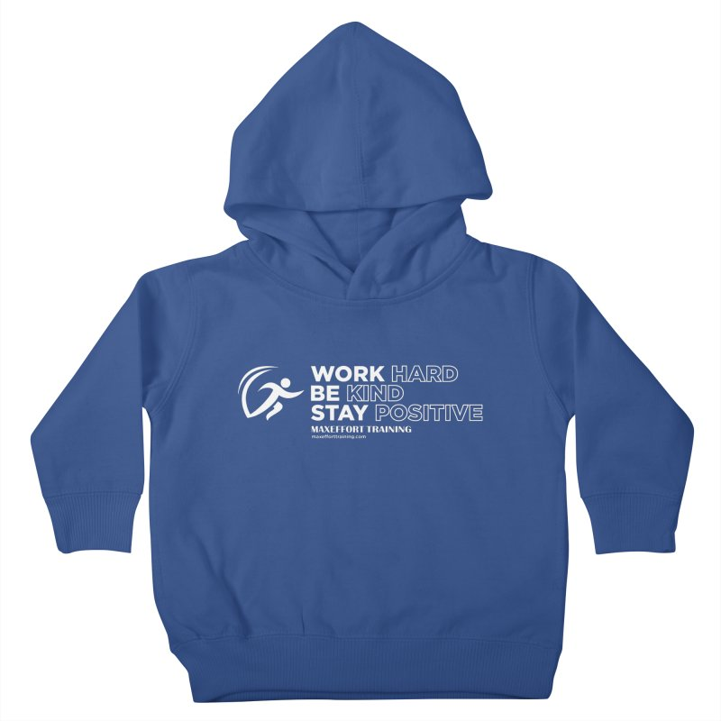 Work Hard/Be Kind - White (update) Kids Toddler Pullover Hoody by Max Effort Training