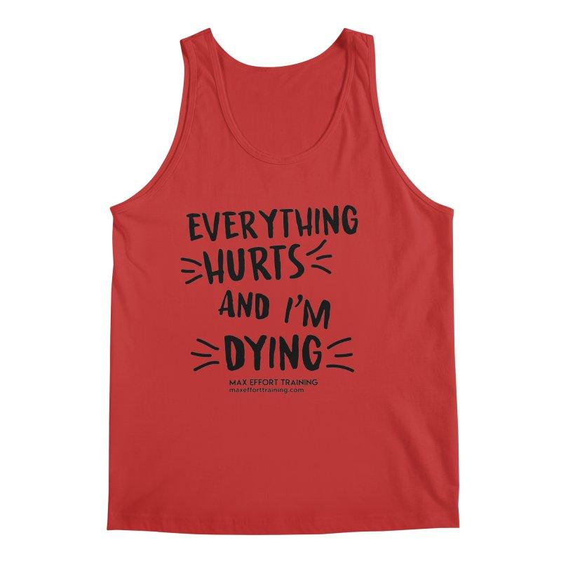 Everything Hurts! Men's Regular Tank by Max Effort Training