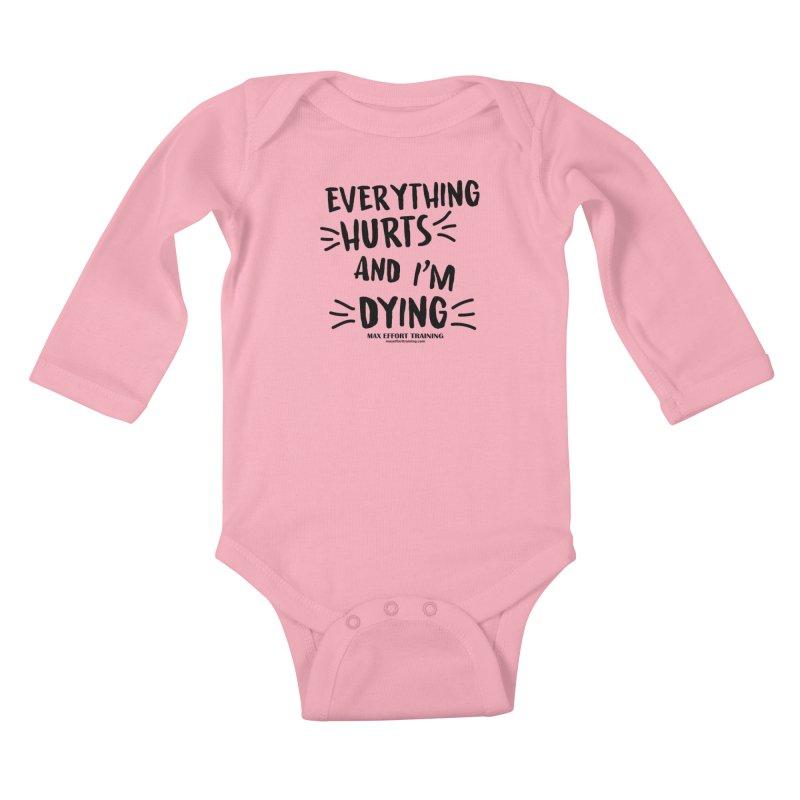 Everything Hurts! Kids Baby Longsleeve Bodysuit by Max Effort Training