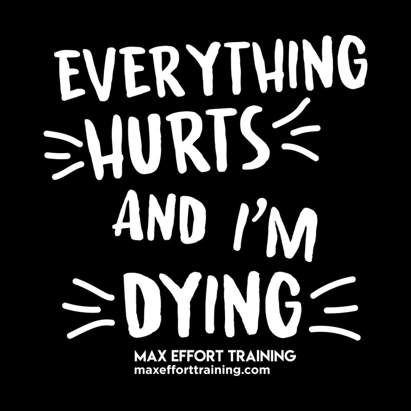 Everything Hurts! (white) Men's Zip-Up Hoody by Max Effort Training