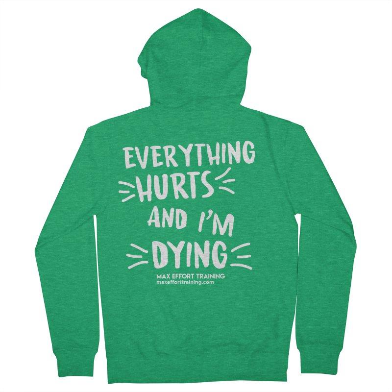 Everything Hurts! (white) Women's Zip-Up Hoody by Max Effort Training