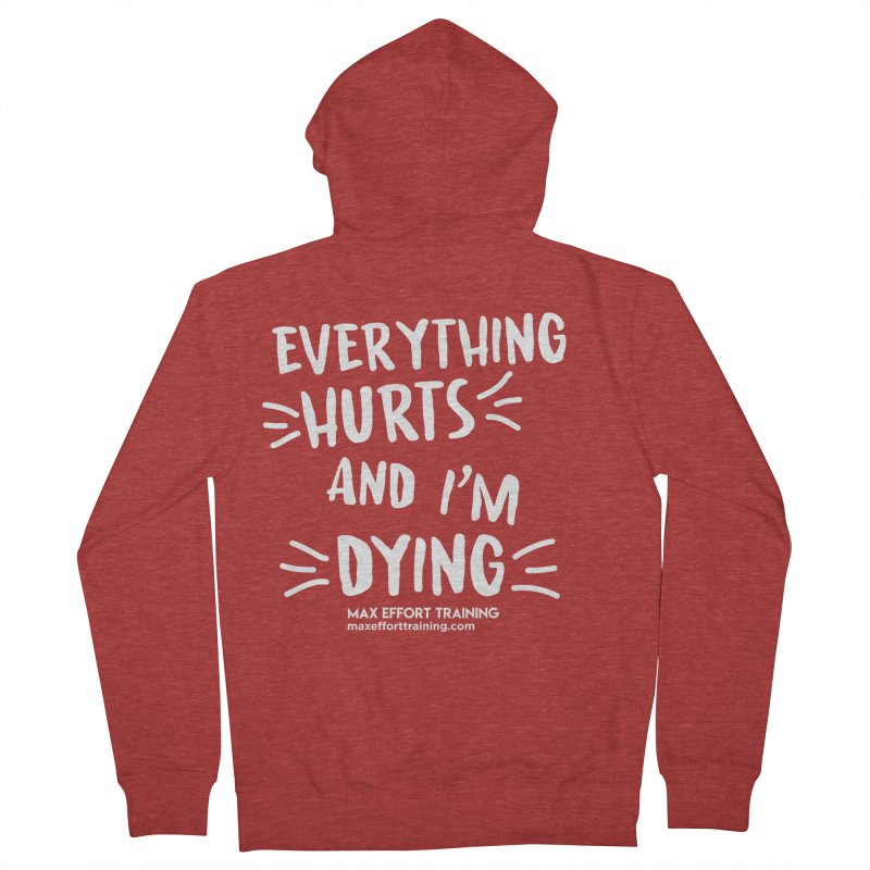 Everything Hurts! (white) Women's French Terry Zip-Up Hoody by Max Effort Training