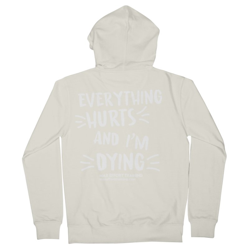 Everything Hurts! (white) Men's French Terry Zip-Up Hoody by Max Effort Training
