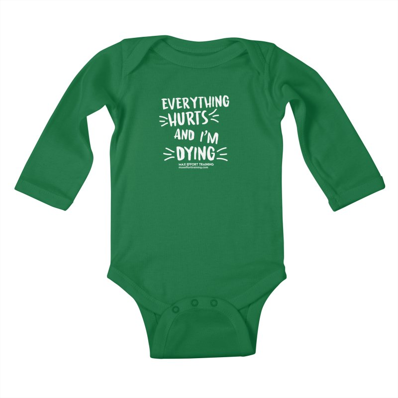 Everything Hurts! (white) Kids Baby Longsleeve Bodysuit by Max Effort Training