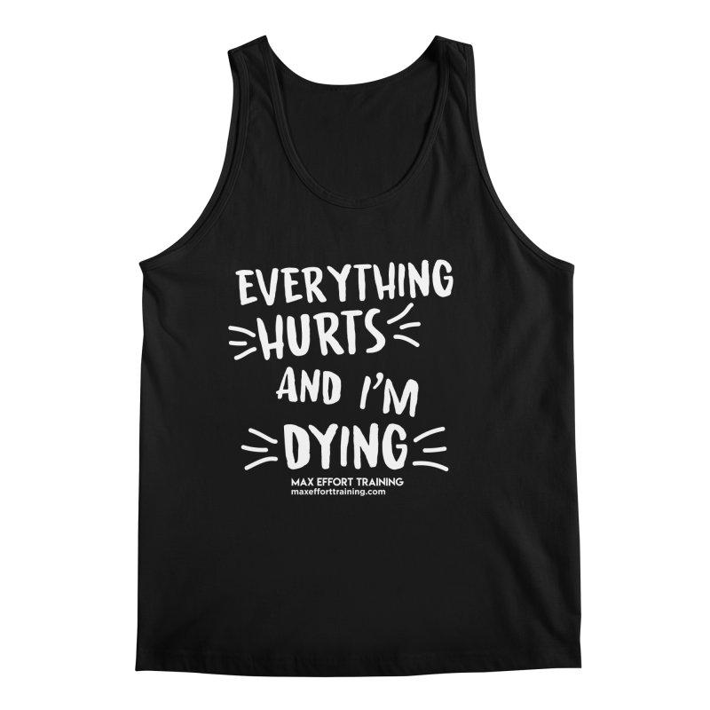 Everything Hurts! (white) Men's Regular Tank by Max Effort Training