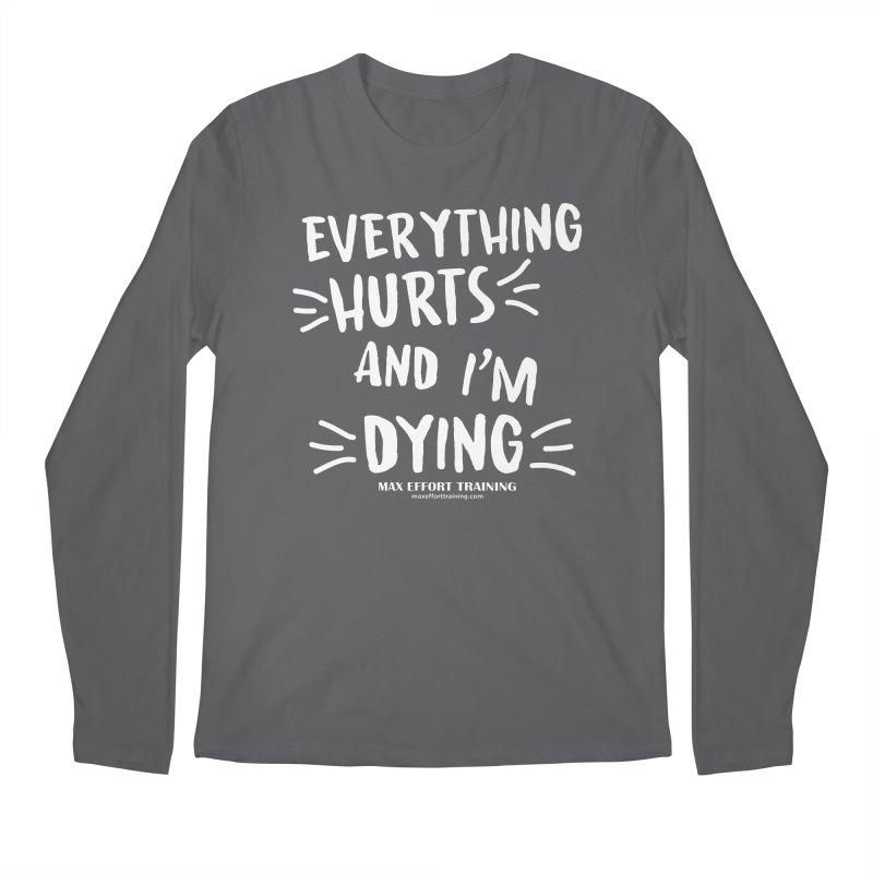 Everything Hurts! (white) Men's Regular Longsleeve T-Shirt by Max Effort Training