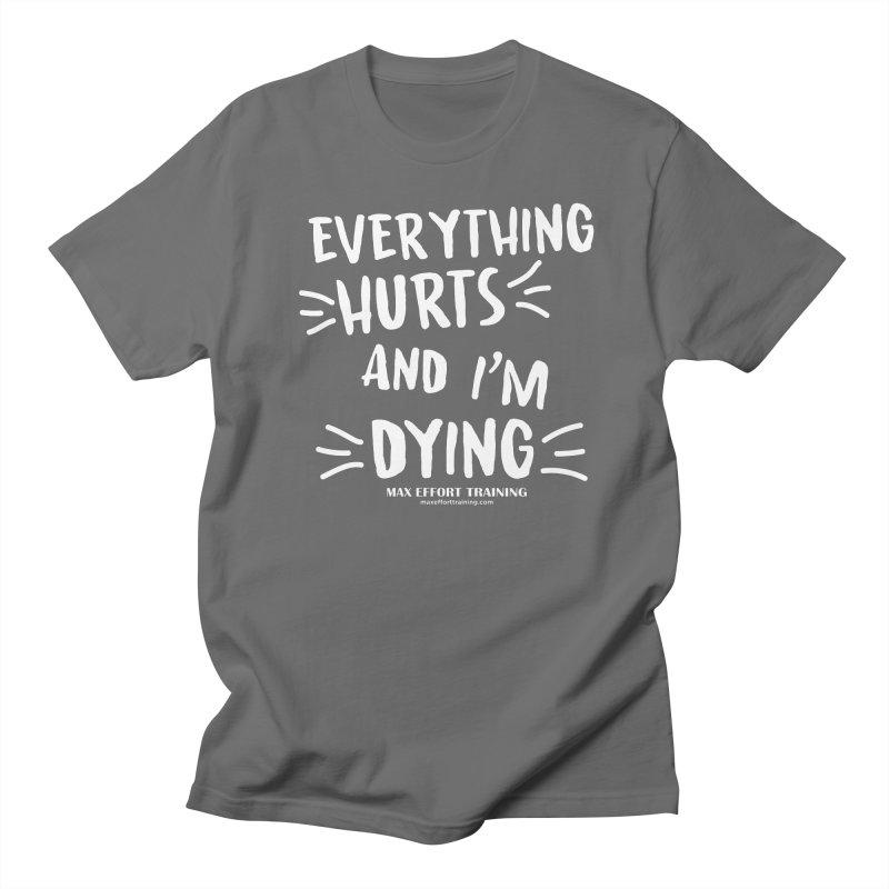 Everything Hurts! (white) Men's Regular T-Shirt by Max Effort Training