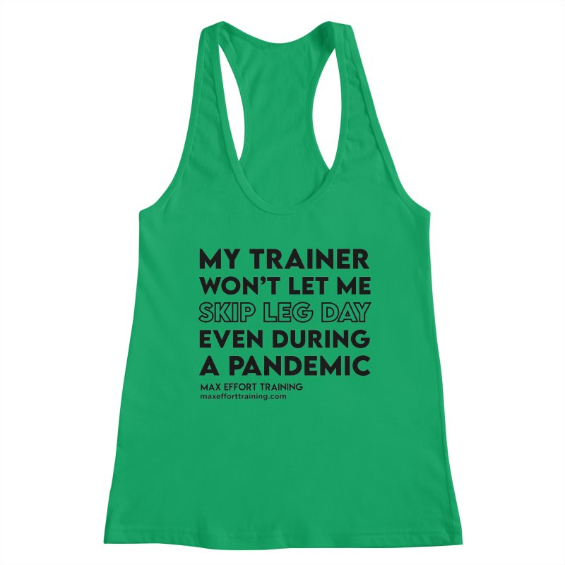 Leg Day Women's Tank by Max Effort Training
