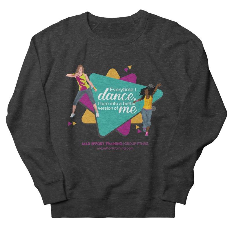 Every time I Dance Women's Sweatshirt by Max Effort Training