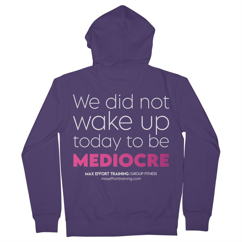 Not Mediocre Women's Zip-Up Hoody by Max Effort Training