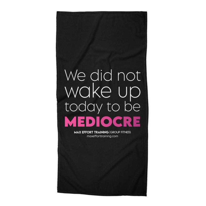Not Mediocre Accessories Beach Towel by Max Effort Training