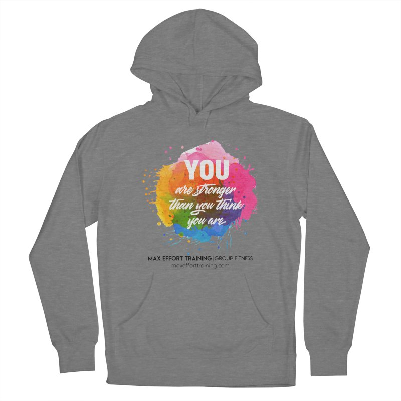 Stronger Than You Think Women's Pullover Hoody by Max Effort Training