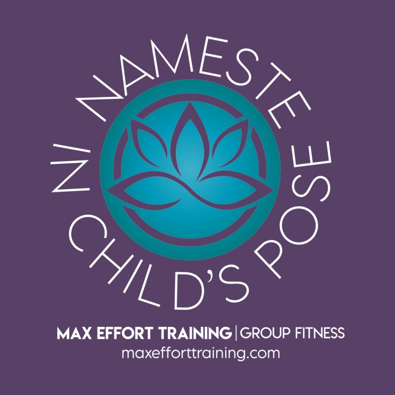 Namaste in Child's Pose Men's T-Shirt by Max Effort Training