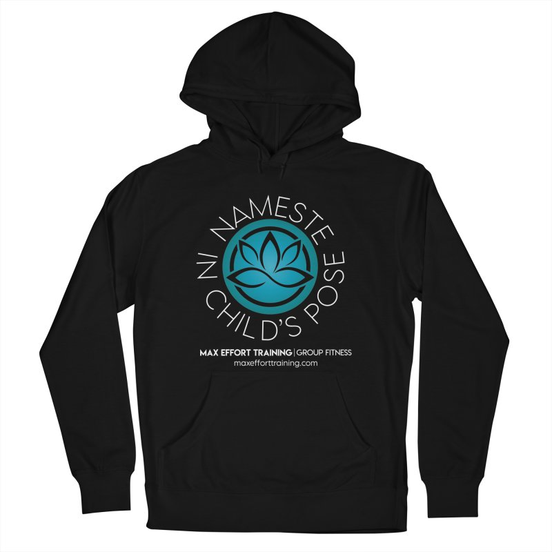 Namaste in Child's Pose Women's Pullover Hoody by Max Effort Training