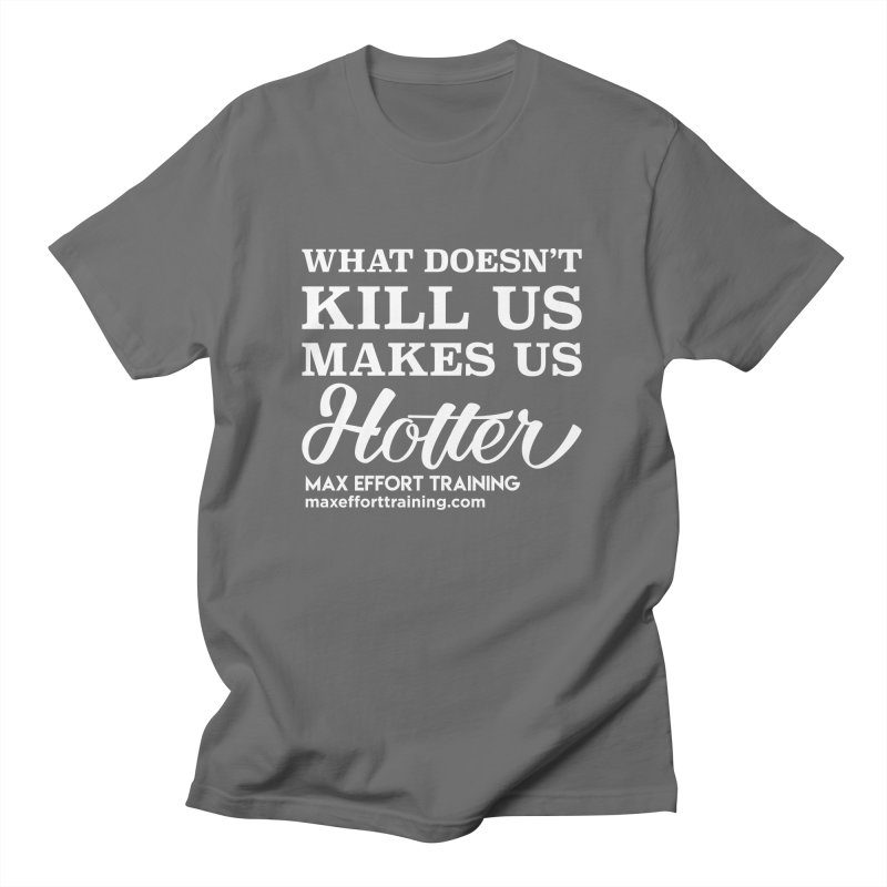 What Doesn't Kill Us... in Men's Regular T-Shirt Asphalt by Max Effort Training