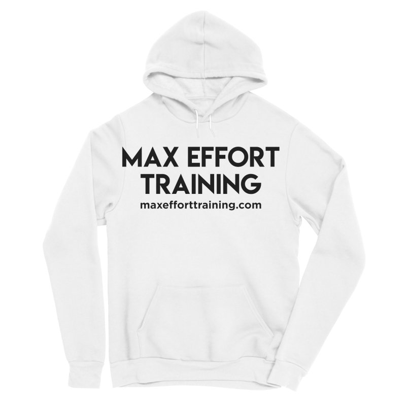 Max Effort Training Men's Sponge Fleece Pullover Hoody by Max Effort Training