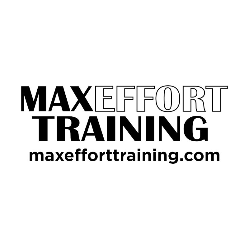 Max Effort Training Men's T-Shirt by Max Effort Training