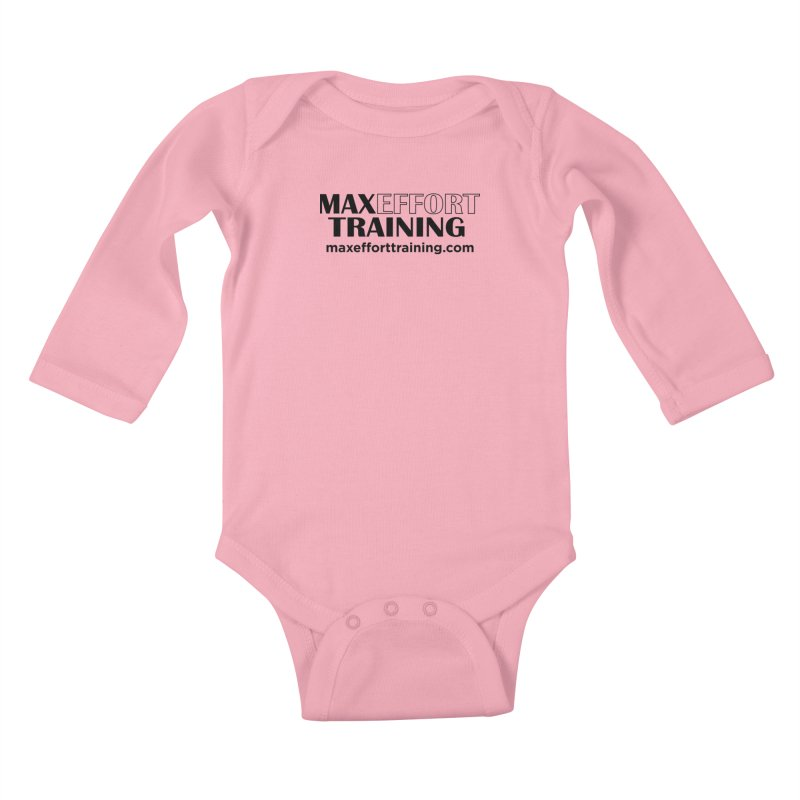 Max Effort Training Kids Baby Longsleeve Bodysuit by Max Effort Training