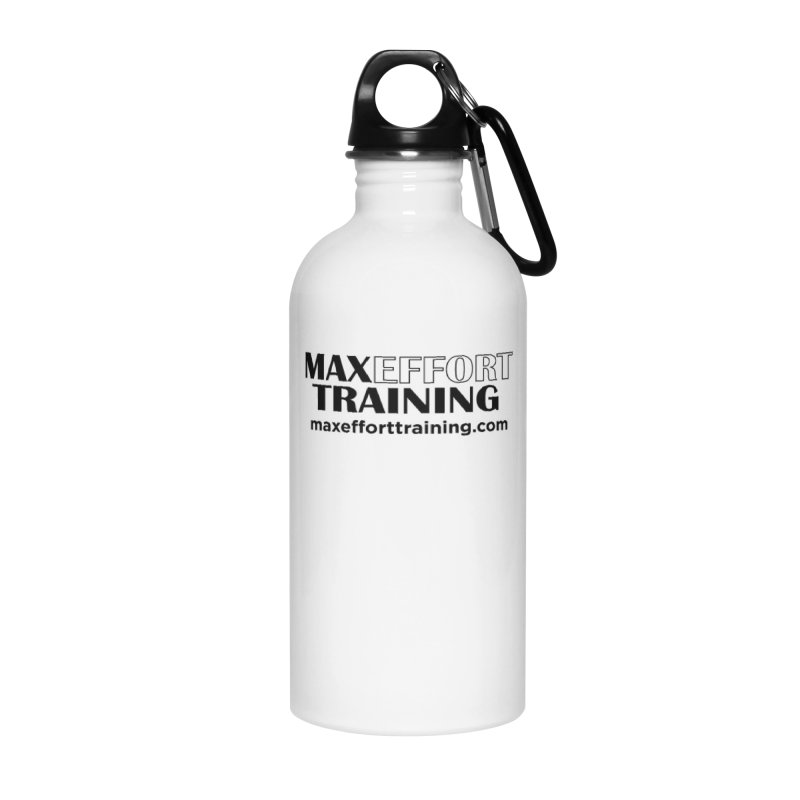 Max Effort Training Accessories Water Bottle by Max Effort Training
