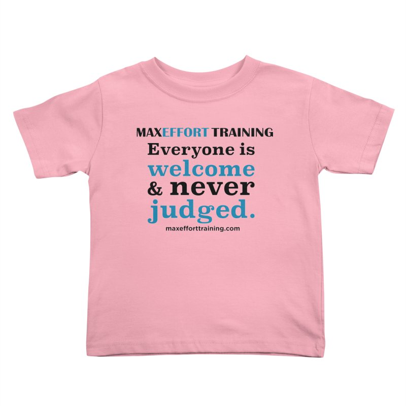 Everyone Is Welcome Kids Toddler T-Shirt by Max Effort Training
