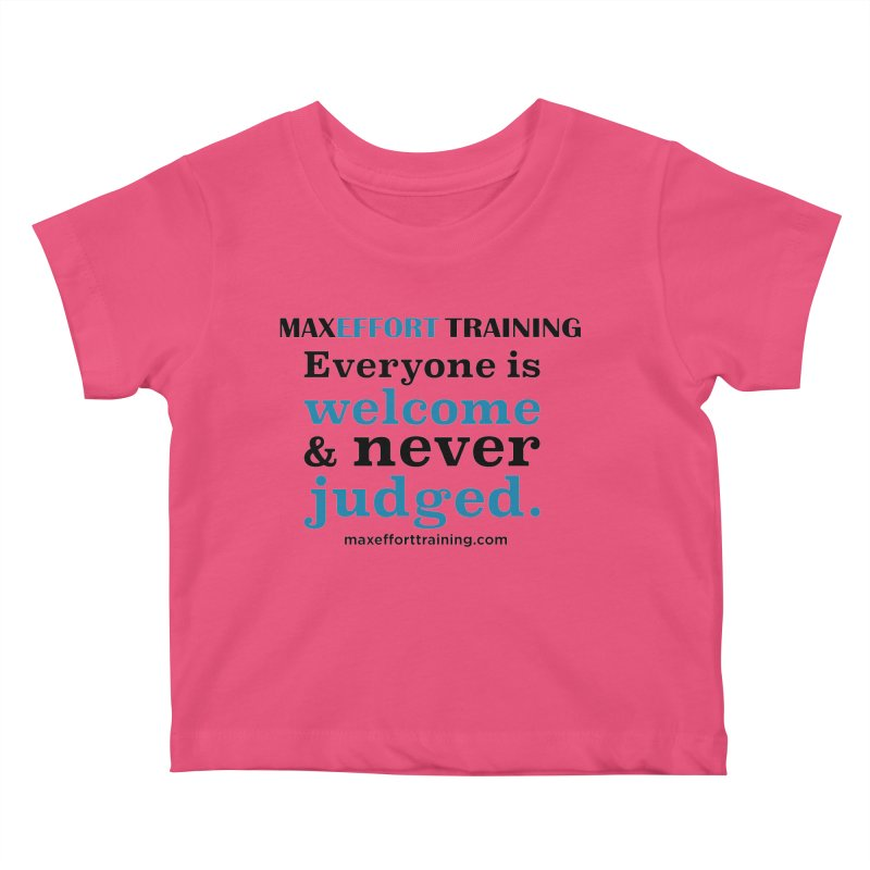 Everyone Is Welcome Kids Baby T-Shirt by Max Effort Training