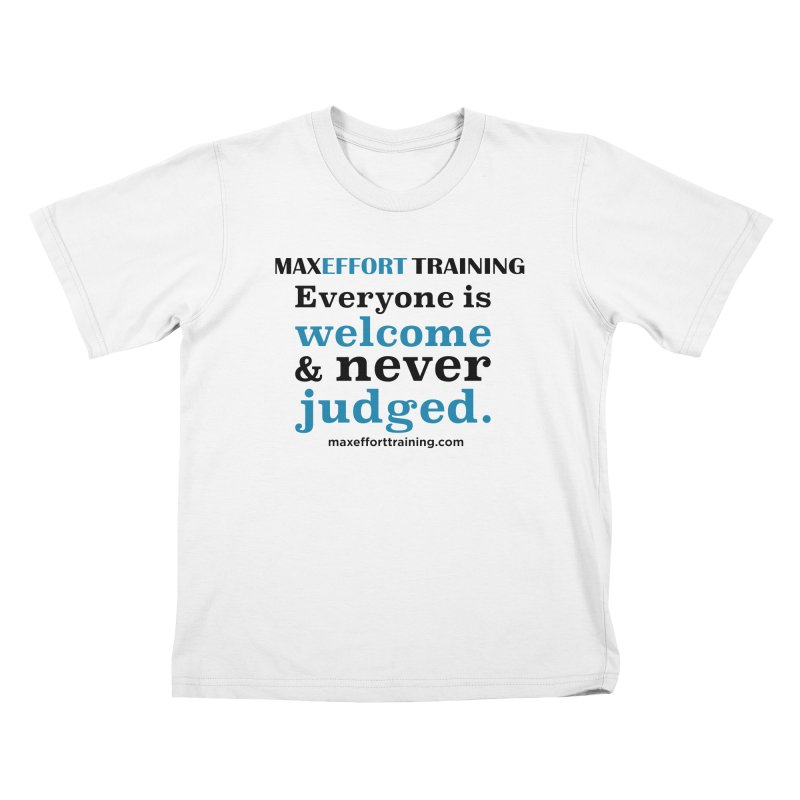Everyone Is Welcome Kids T-Shirt by Max Effort Training