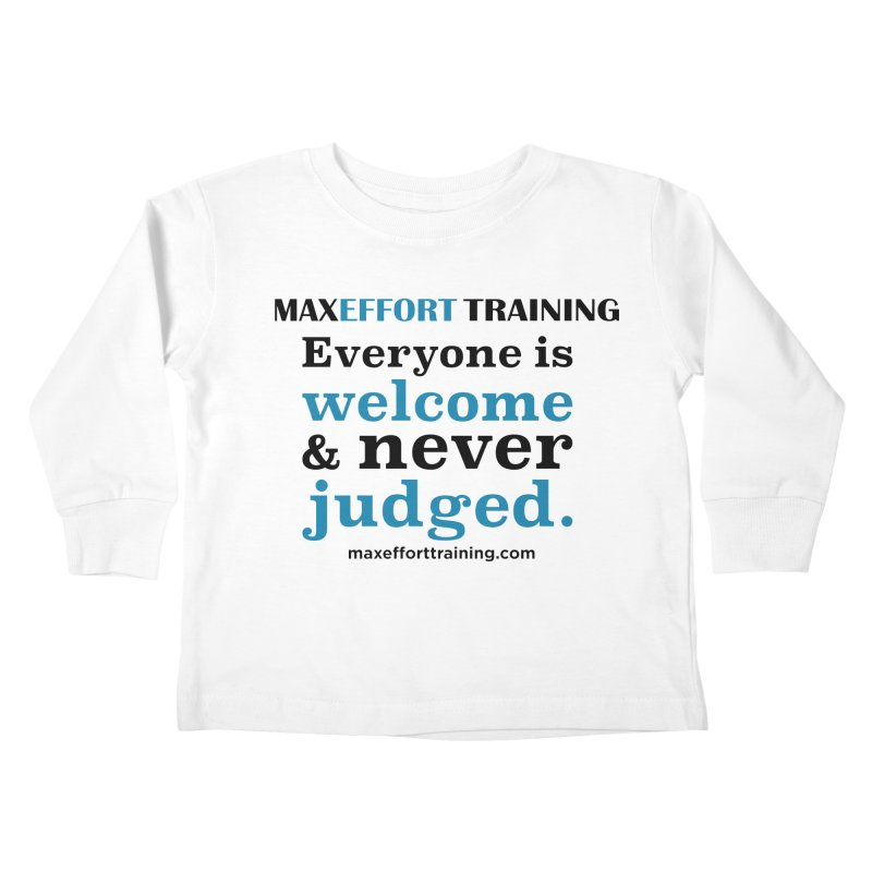Everyone Is Welcome Kids Toddler Longsleeve T-Shirt by Max Effort Training