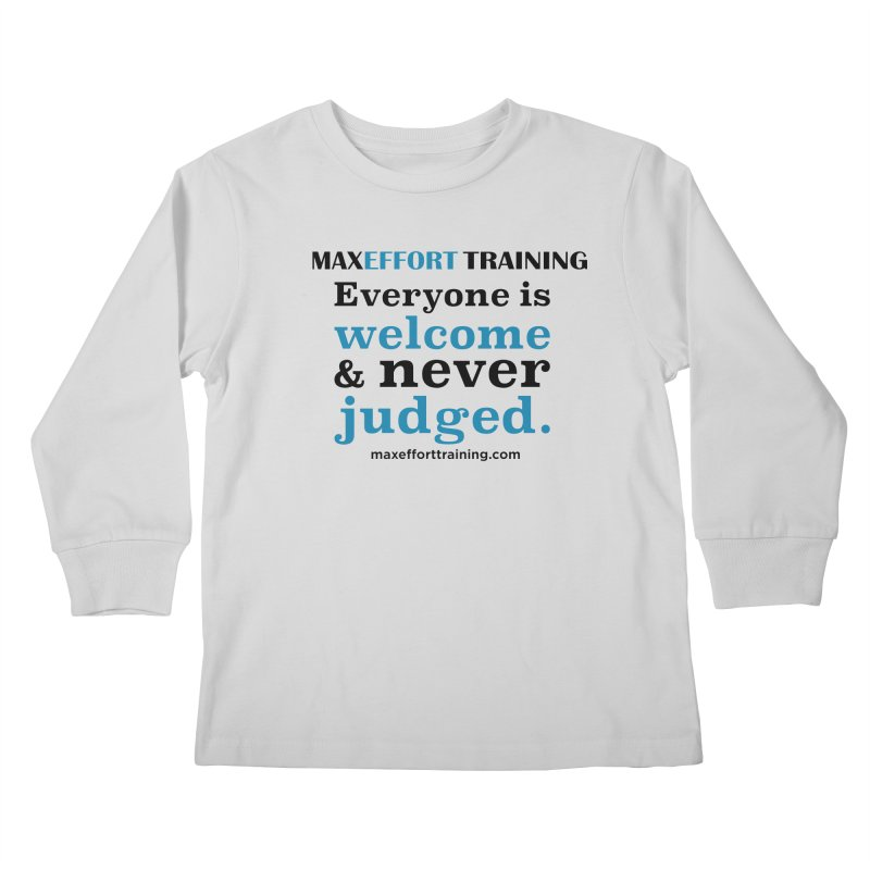 Everyone Is Welcome Kids Longsleeve T-Shirt by Max Effort Training