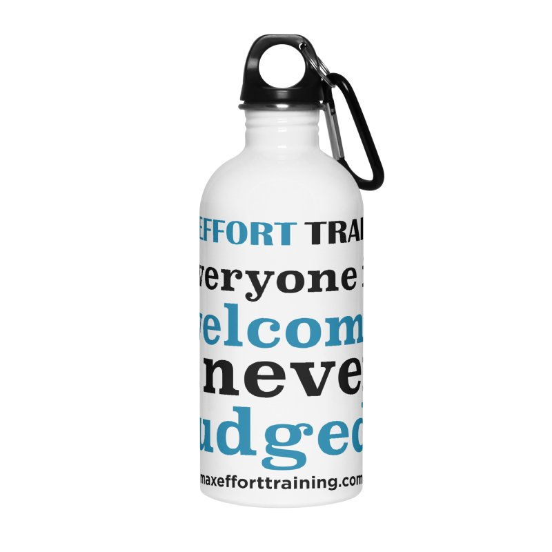 Everyone Is Welcome Accessories Water Bottle by Max Effort Training