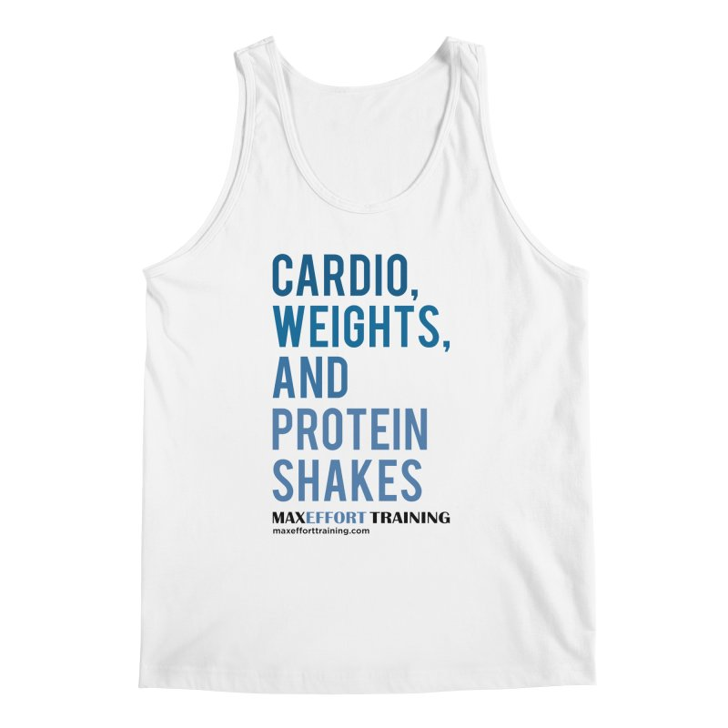 Cardio, Weights, and Protein Shakes Men's Regular Tank by Max Effort Training