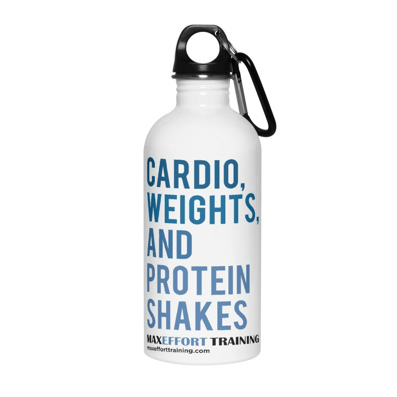 Cardio, Weights, and Protein Shakes Accessories Water Bottle by Max Effort Training