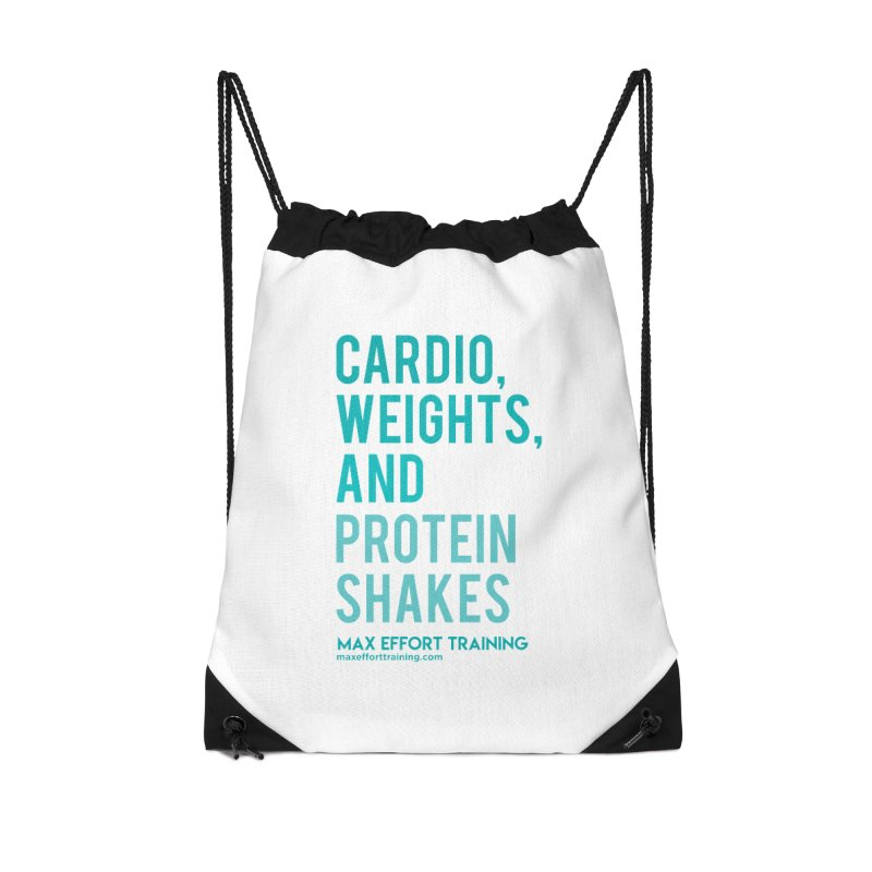 Cardio, Weights, and Protein Shakes Accessories Drawstring Bag Bag by Max Effort Training