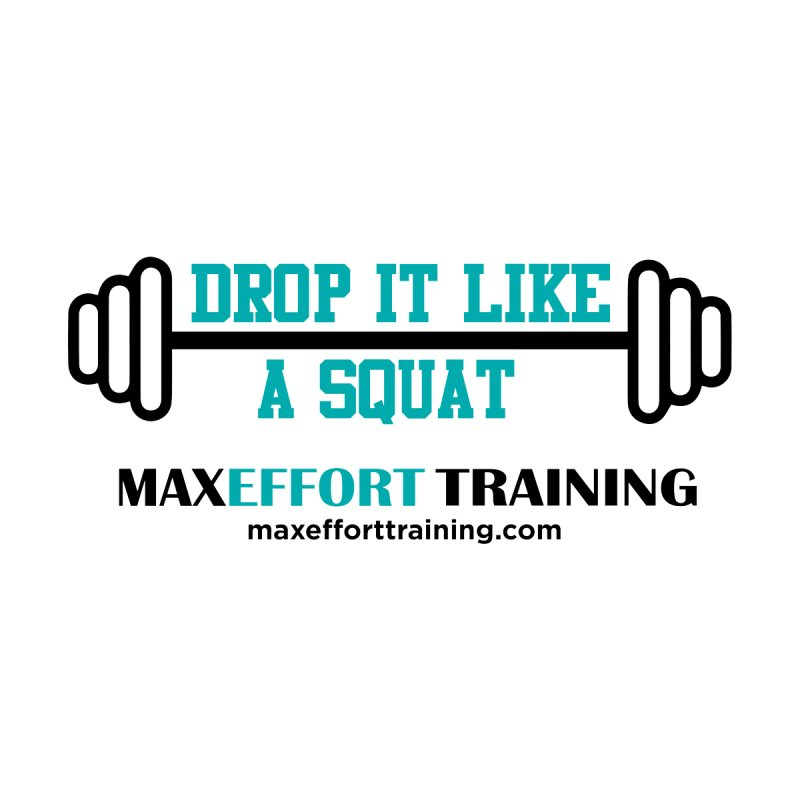 Drop It Like A Squat Accessories Bag by Max Effort Training