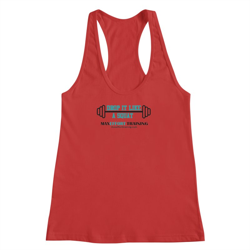 Drop It Like A Squat Women's Racerback Tank by Max Effort Training