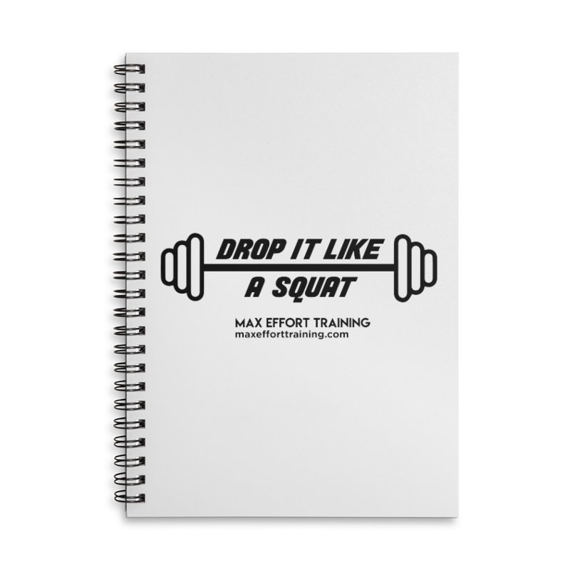 Drop It Like A Squat Accessories Lined Spiral Notebook by Max Effort Training