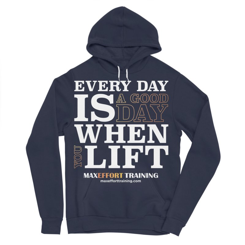 A Good Day To Lift Women's Sponge Fleece Pullover Hoody by Max Effort Training