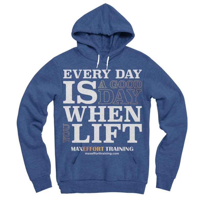 A Good Day To Lift Men's Sponge Fleece Pullover Hoody by Max Effort Training