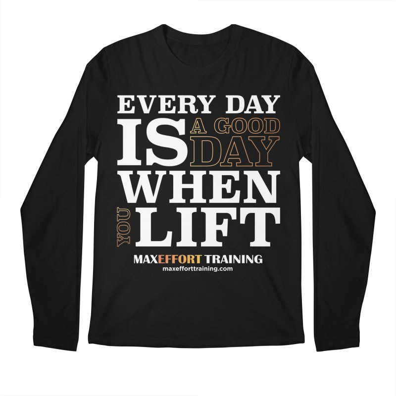 A Good Day To Lift Men's Regular Longsleeve T-Shirt by Max Effort Training