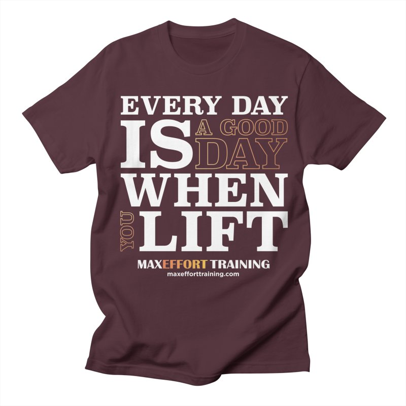A Good Day To Lift Women's Regular Unisex T-Shirt by Max Effort Training